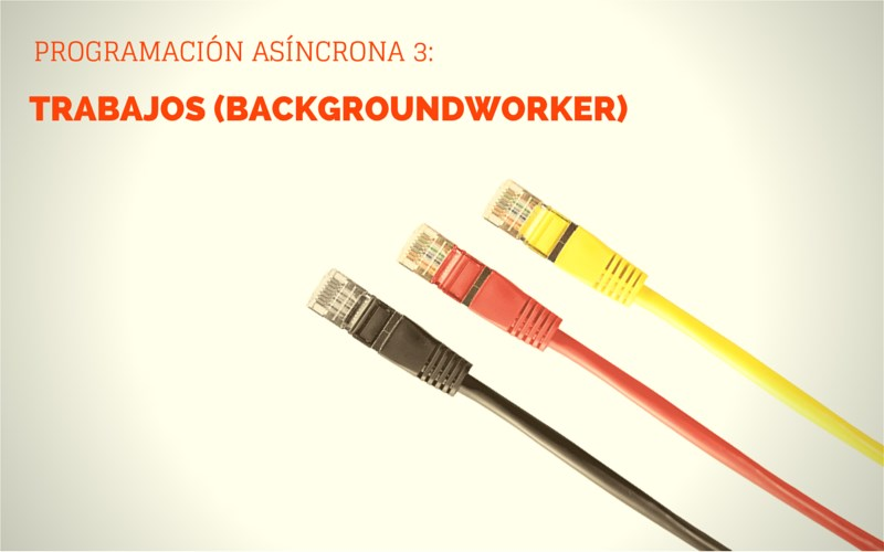 Programación Asíncrona 3 - Trabajos (BackgroundWorker)